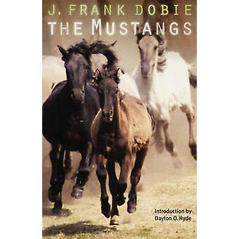 The Mustangs by Dobie & J. Frank