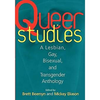 Queer Studies A Lesbian Gay Bisexual and Transgender Anthology by Eliason & Michele