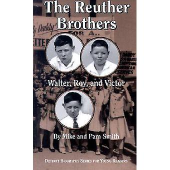 The Reuther Brothers Walter Roy and Victor by SMITH & MIKE