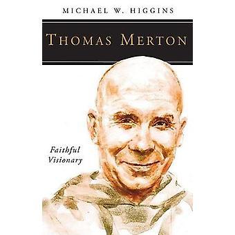 Thomas Merton trogen visionär av Higgins & Michael W
