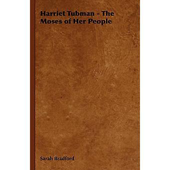 Harriet Tubman Moses av henne människor av Bradford & Sarah
