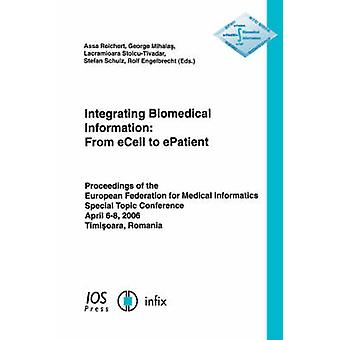 Integrating Biomedical Information From Ecell to Epatient by Reichert & A.