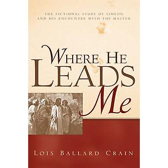 Waar hij leidt mij door Crain & Lois Ballard