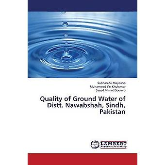 Kvaliteten på grundvattnet av Distt. Nawabshah Sindh Pakistan av Majidano Subhan Ali