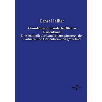 Grundzuge Der Landschaftlichen Gartenkunst by Hallier & Ernst
