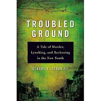 Terrain troublée: A Tale of Murder, lynchage et calcul du nouveau Sud