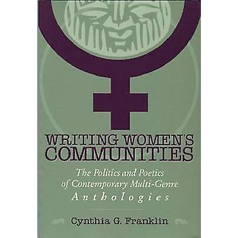 Writing Women's Communities - The Politics and Poetics of Contemporary
