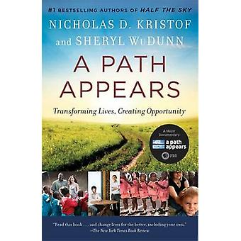 Path Appears - Transforming Lives - Creating Opportunity by Nicholas K