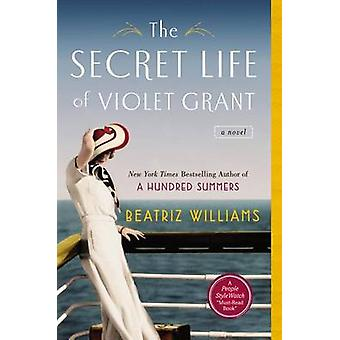 The Secret Life of Violet Grant by Beatriz Williams - 9780425274842 B