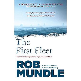 First Fleet by Rob Mundle - 9780733335440 Book