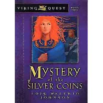 Mystery of the Silver Coin by Lois Walfrid-Johnson - 9780802431134 Bo