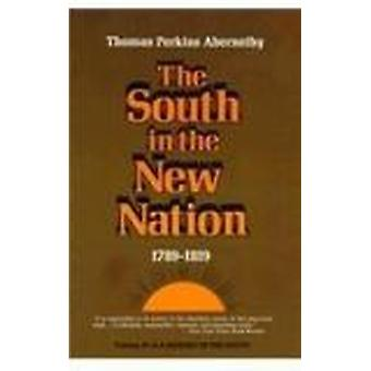 The South in the New Nation - 1789-1819 by Thomas P. Abernethy - 9780