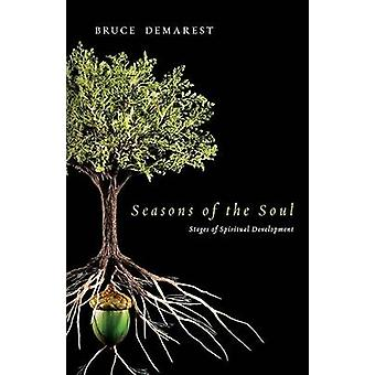 Seasons of the Soul - Stages of Spiritual Development by Bruce Demares