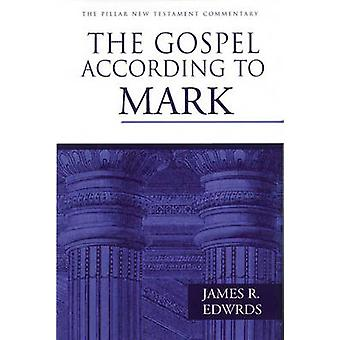 The Gospel According to Mark by James R. Edwards - 9780851117782 Book
