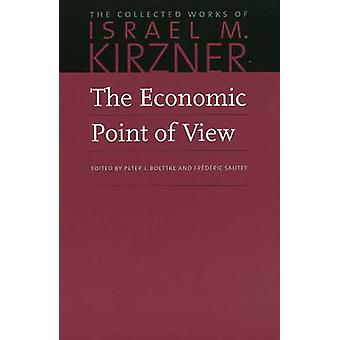 Economic Point of View - An Essay in the History of Economic Thought -