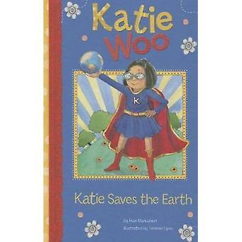 Katie Saves the Earth by Fran Manushkin - Tammie Lyon - 9781404880467