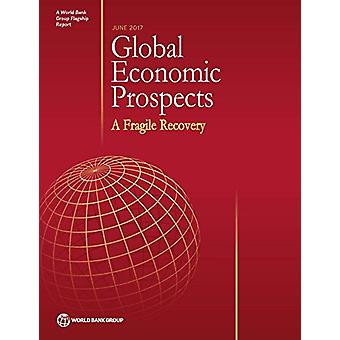 Global Economic Prospects - June 2017 by World Bank Group - 978146481