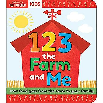 1 - 2 - 3 the Farm and Me by 1 - 2 - 3 the Farm and Me - 978149267004