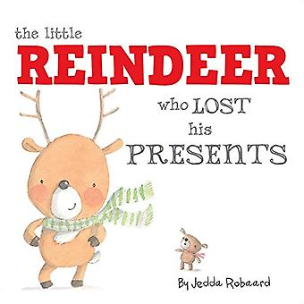 The Little Reindeer Who Lost His Presents by Jedda Robaard - 97814998