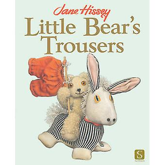Little Bear's Trousers by Jane Hissey - Jane Hissey - 9781908177834 B