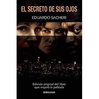 El Secreto de Sus Ojos by Eduardo Sacheri - 9781941999608 Book