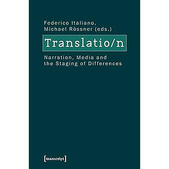 Translatio/n - Narration - Media and the Staging of Differences by Mic