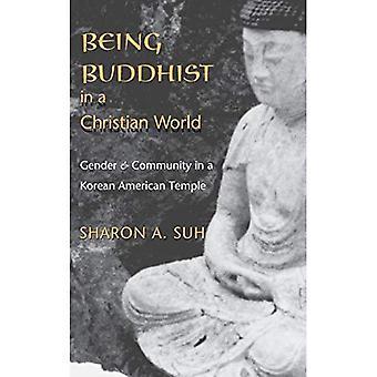 Être bouddhiste dans un monde chrétien: le genre et la Communauté dans un temple américain coréen (études ethniques et culturelles américaines)