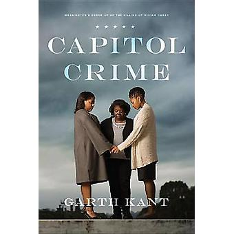 Capitol Crime - Washington's Cover-Up of the Killing of Miriam Carey b