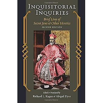 Inquisitorial Inquiries: Brief Lives of Secret Jews and Other Heretics