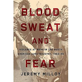 Blood, Sweat, and Fear: Violence at Work in the North American Auto Industry, 1960-80