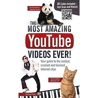 The Most Amazing YouTube Videos Ever!: Your Guide to the Coolest Craziest and Funniest Clips (Paperback) by Besley Adrian