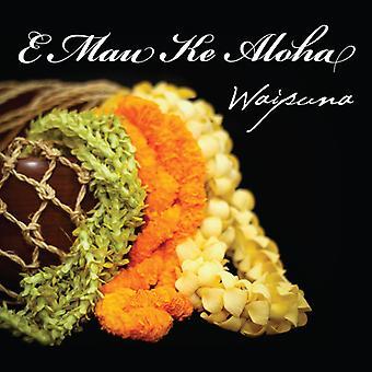 Waipuna - E Mau Ke Aloha [CD] USA importerer