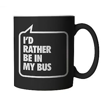 I'd Rather Be In My Bus, Black Mug