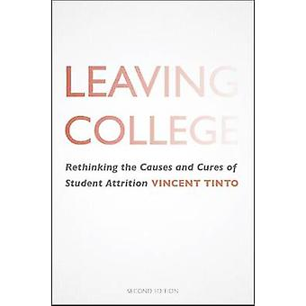Leaving College - Rethinking the Causes and Cures of Student Attrition