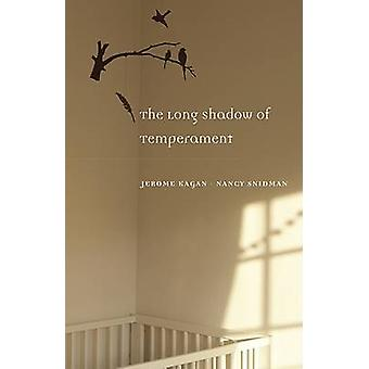 The Long Shadow of Temperament by Jerome Kagan - Nancy Snidman - 9780