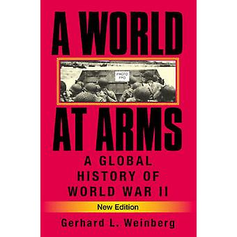 A World at Arms - A Global History of World War II (2nd Revised editio