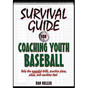 Guide de survie au Coaching Youth Baseball par Dan Keller - 97807360877