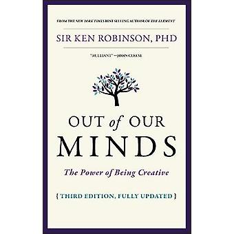 Out of Our Minds - Learning to be Creative by K. Robinson - 9780857087