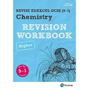 REVISE Edexcel GCSE (9-1) Chemistry Higher Revision Workbook - For the