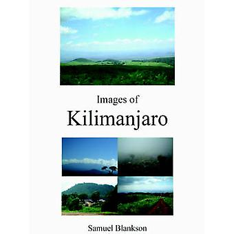 Images of Kilimanjaro by Samuel Blankson - 9781411620162 Book