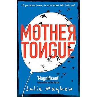 Mother Tongue by Julie Mayhew - 9781471405945 Book