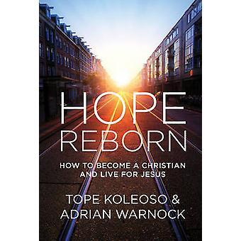 Hope Reborn - How to Become a Christian and Live for Jesus by Tope Kol