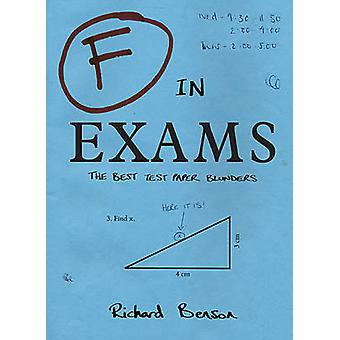 F in Exams - The Best Test Paper Blunders by Richard Benson - 97818402