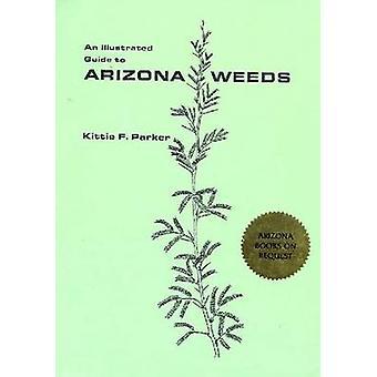 En illustrerad Guide till Arizona ogräs av Kittie F. Parker - 978081650