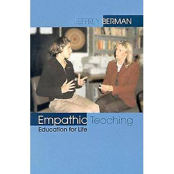 Empathic Teaching - Education for Life by Jeffrey Berman - 97815584946