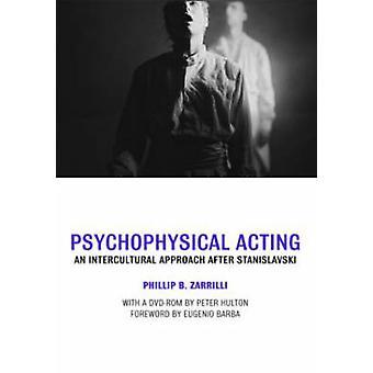 Psykofysisk agera - ett interkulturellt förhållningssätt efter Stanislavskij b