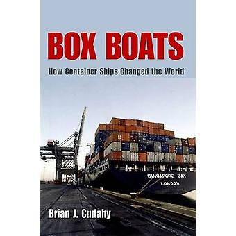 Box Boats - How Container Ships Changed the World by Brian J. Cudahy -