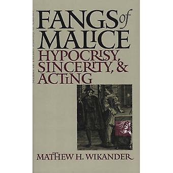 Fangs of Malice - Hypocrisy - Sincerity and Acting by Matthew H. Wikan
