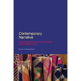 Contemporary Narrative - Textual Production - Multimodality and Multil