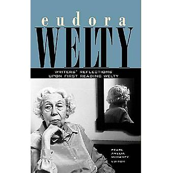 Eudora Welty - réflexions Writers' sur la première lecture Welty par Pearl